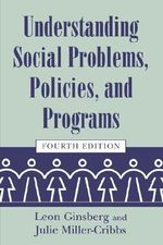Understanding Social Problems, Policies, and Programs - Leon H. Ginsberg