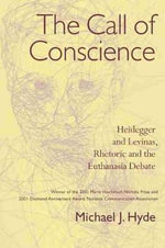 The Call of Conscience : Heidegger and Levinas, Rhetoric and the Euthanasia Debate - Michael J. Hyde