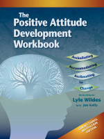 Positive Attitude Development Workbook (The) Correctional Institution Edition - Lyle Wildes