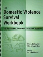 The Domestic Violence Survival Workbook : Self-Assessments, Exercises & Educational Handouts - Ester Leutenberg