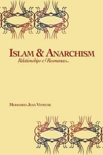 Islam & Anarchism : Relationships & Resonances - Mohamed Jean Veneuse