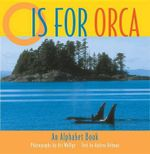 O is for Orca : An Alphabet Book - Art Wolfe