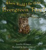 Where Would I Be in an Evergreen Tree? - Jennifer Blomgren