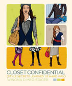 Closet Confidential : Style Secrets Learned the Hard Way - Winona Dimeo-Ediger