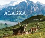 Alaska : 10th Anniversary Edition - Art Wolfe