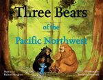 Three Bears of the Pacific Northwest - Richard Lee Vaughan