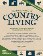 The Encyclopedia of Country Living, 40th Anniversary Edition - Carla Emery