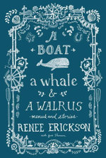 A Boat, a Whale & a Walrus : Menus and Stories - Renee Erickson