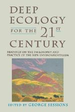 Deep Ecology for the Twenty-first Century - George Sessions