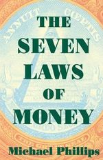 The Seven Laws of Money : Shambhala Pocket Classics Ser. - Michael Phillips