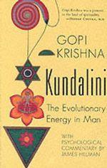 Kundalini : Evolutionary Energy in Man - Gopi Krishna