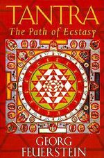 Tantra : The Path of Ecstacy - Georg Feuerstein