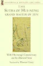 Sutra of Hui-neng, Grand Master of Zen : With Hui-neng's Commentary on the Diamond Sutra - Thomas Cleary
