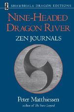 Nine-headed Dragon River : Zen journals, 1969-82 - Peter Matthiessen