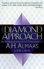 The Diamond Approach : An Introduction to the Teachings of A.H.Almaas - John Davis