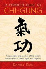 Complete Guide to Chi Gung - Daniel P Reid