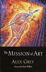 The Mission of Art - Alexander Grey