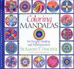 Coloring Mandalas : For Insight, Healing and Self Expression - Susanne F. Fincher