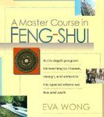 A Master Course in Feng Shui - Eva Wong