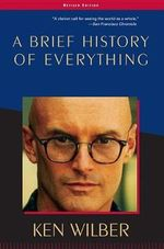 Brief History of Everything - Ken Wilber