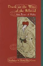 Drunk on the Wine of the Beloved : 100 Poems of Hafiz - Shirazi Hafiz