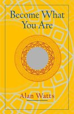 Become What You are : Expanded Edition - Alan Watts