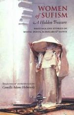 Women of Sufism : A Hidden Treasure - Camille Adams Helminski