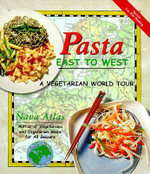 Pasta East to West : A Vegetarian World Tour - Nava Atlas