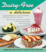 Dairy-free and Delicious : 120 Lactose-free Recipes - Brenda Davis