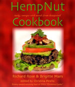 The Hempnut Cookbook : Tasty, Omega-Rich Meals from Hempseed - Richard Rose