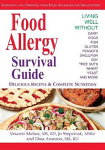 Food Allergy Survival Guide : Surviving and Thriving with Food Allergies and Sensitivities - Vesanto R. D. Melina