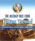 The Allergy-Free Cook Bakes Bread : Gluten-Free, Dairy-Free, Egg-Free - Laurie Sadowski