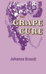 The Grape Cure - Johanna Brandt