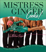 Mistress Ginger Cooks! : Everyday Vegan Food for Everyone - Mistress Ginger
