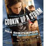 Cookin' Up a Storm : Stories and Recipes from Sea Shepherd's Anti-Whaling Campaigns - Laura Dakin