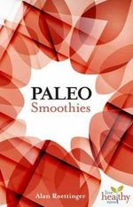 Paleo Smoothies - Alan Roettinger