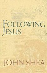 Following Jesus - John Shea