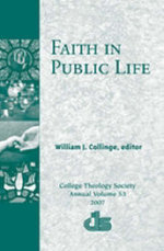 Faith in Public Llfe : Annual Publication of the College Theology Society Ser. - William J. Collinge
