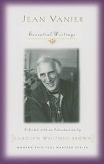 Jean Vanier : Essential Writings - Carolyn Whitney Brown