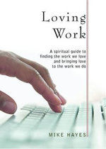 Loving Work - Mike Hayes