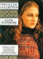 Celtic Collection : Twenty-Five Knitwear Designs for Men and Women - Alice Starmore