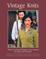 Vintage Knits : Thirty Knitting Designs from Rowan for Men and Women - Kim Hargreaves