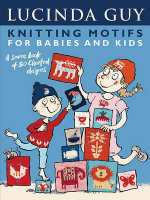 Knitting Motifs for Babies and Kids : A Source Book of 50 Charted Designs - Lucinda Guy