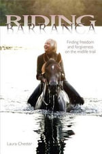 Riding Barranca : Finding Freedom and Forgiveness on the Midlife Trail - Laura Chester