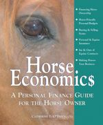 Horse Economics : A Personal Finance Guide for the Horse Owner - Catherine E O'Brien