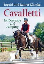 Cavalletti : For Dressage and Jumping - Ingrid Klimke