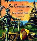 Sir Cumference and the First Round Table : A Math Adventure - Cindy Neuschwander
