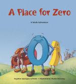 A Place for Zero : A Math Adventure - Angeline Sparagna Lopresti