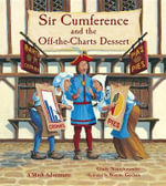 Sir Cumference and the Off-The-Charts Dessert - Cindy Neuschwander