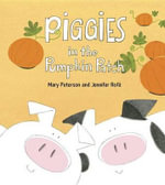 Piggies in the Pumpkin Patch - Mary Peterson